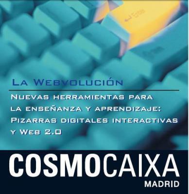 Jornadas Webvolución (Cosmocaixa)